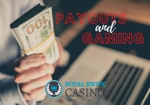 Payouts and Gaming