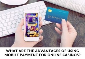 What are some mobile payments for online casinos and what advantages do they offer